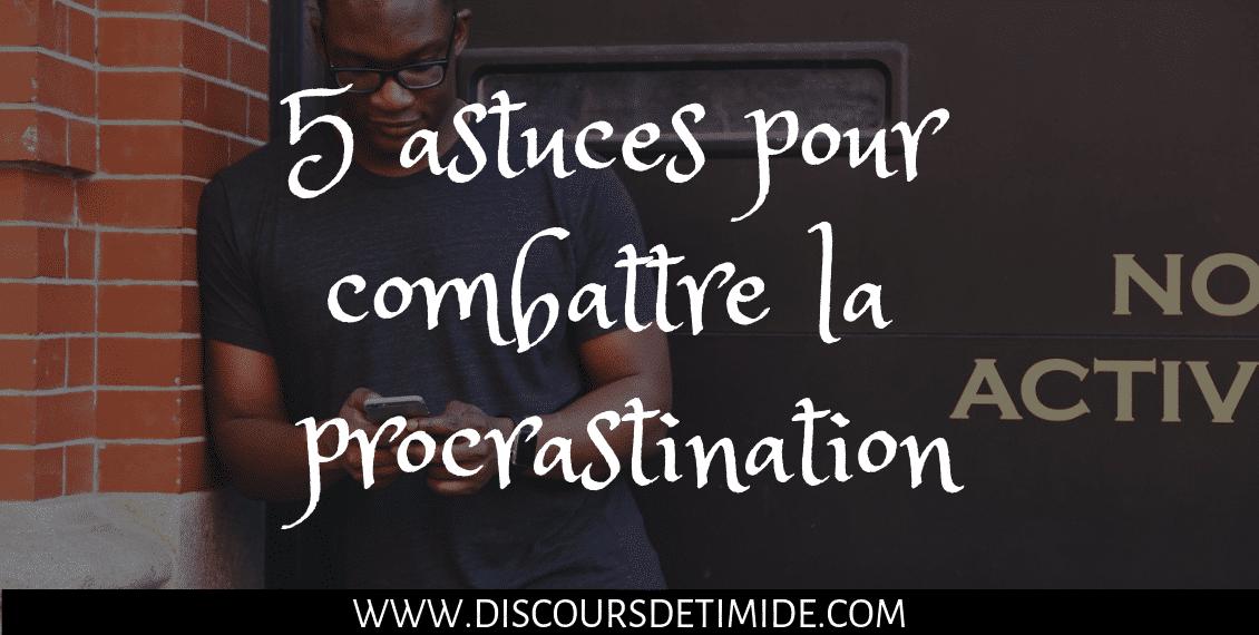 5 astuces pour combattre la procrastination