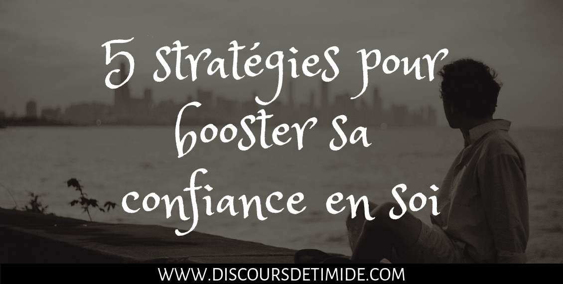 5 stratégies pour booster sa confiance en soi