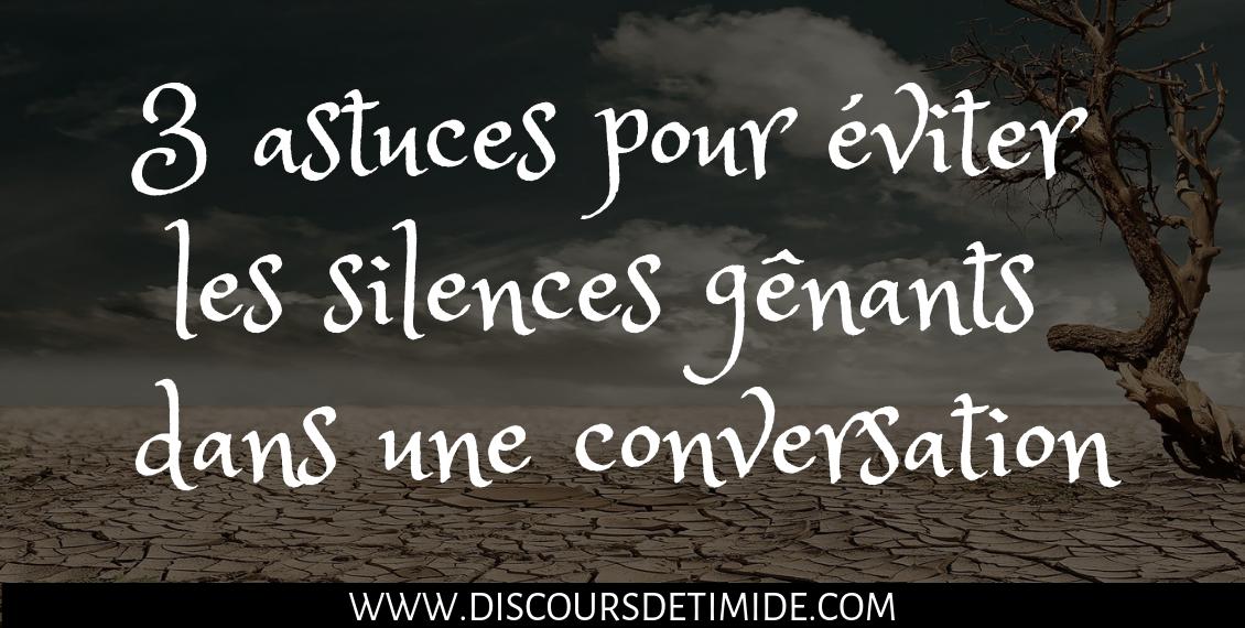 3 astuces pour éviter les silences gênants dans une conversation