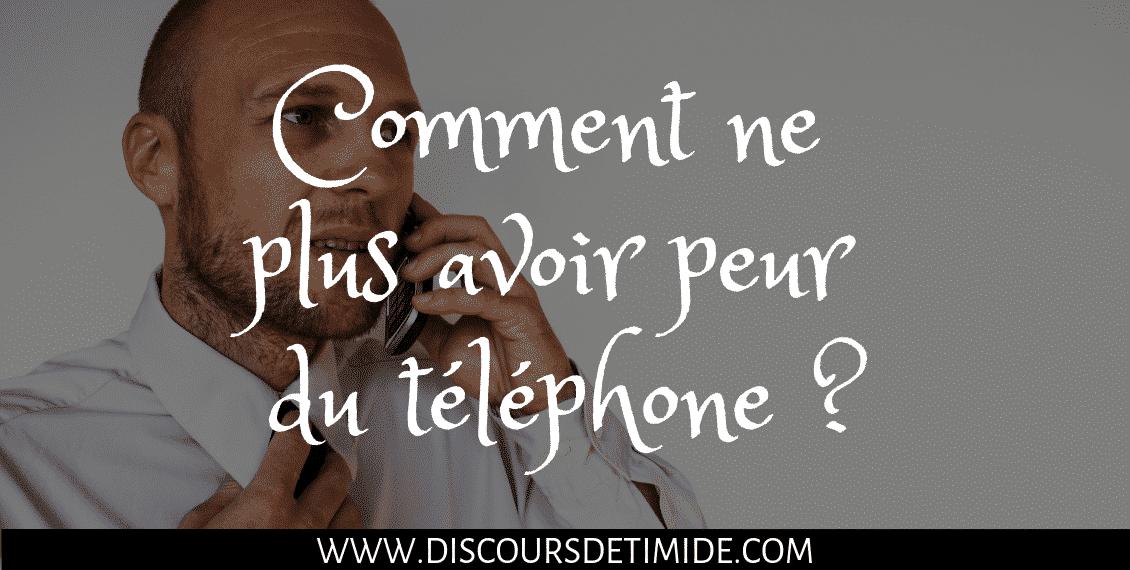 Comment ne plus avoir peur du téléphone ?