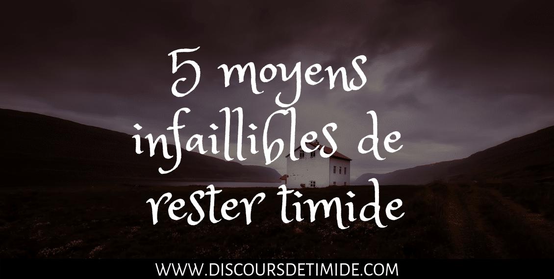 5 moyens infaillibles de rester timide
