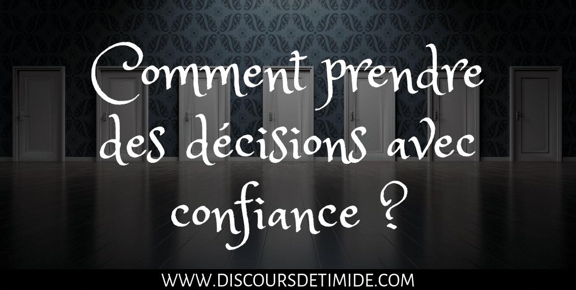 Comment prendre des décisions avec confiance ?