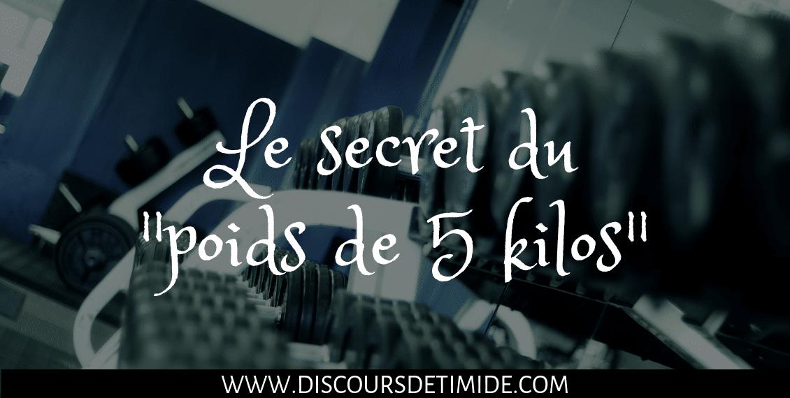 Le secret du poids de 5 kilos